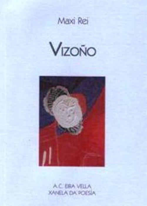 Vizoño. Rei, Maxi. ISBN: 978-84-611-4259-0