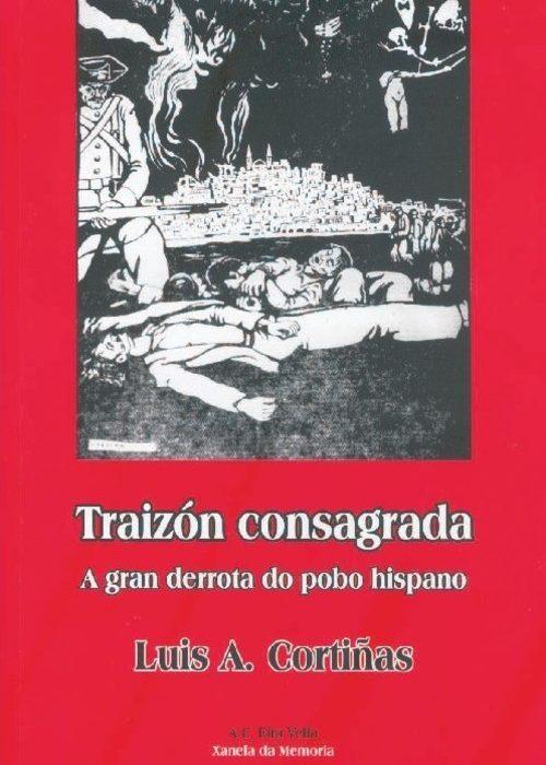 Traizón Consagrada. Cortiñas Díaz, Luis Antonio. ISBN: 978-84-614-7635-0