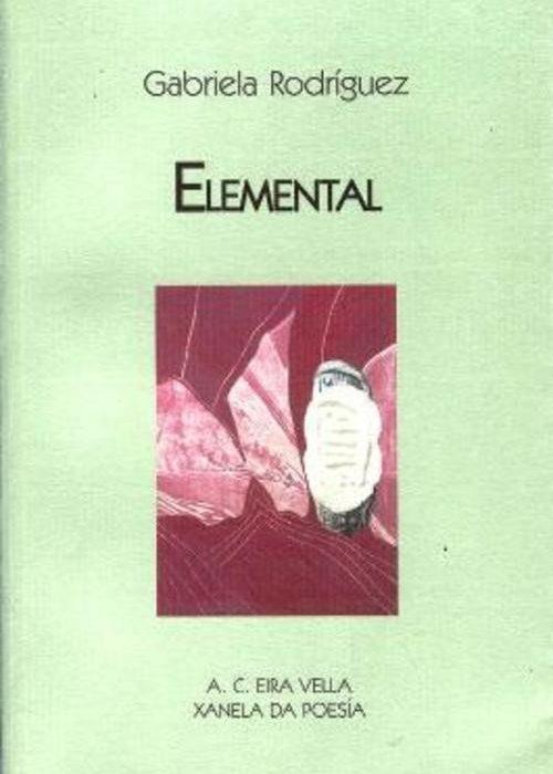 Elemental. Rodríguez García, Gabriela. ISBN: 978-84-612-0034-4