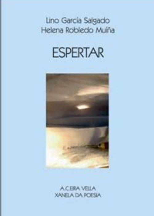 Espertar. García Salgado, Lino e Robledo Muiña, Helena. ISBN: 978-84-613-7725-1