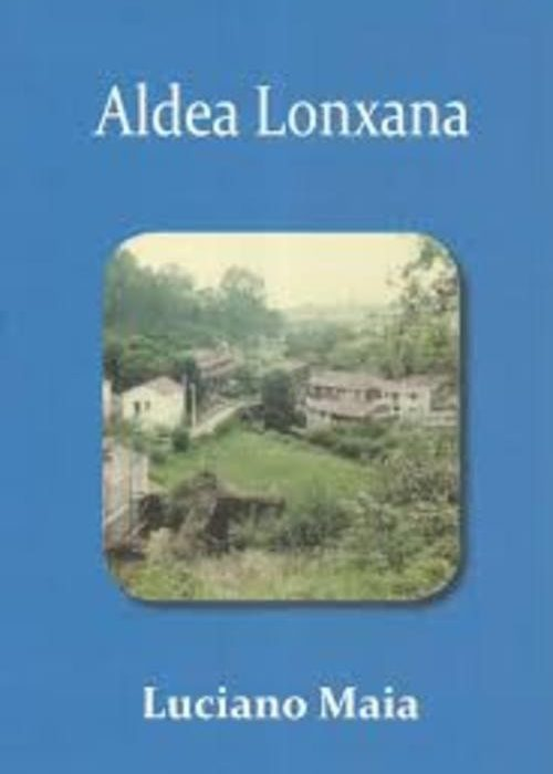 Aldea Lonxana. Maia, Luciano.