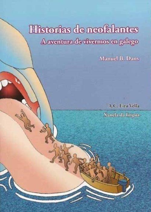 Historias de Neofalantes. A aventura de vivermos en galego. Blanco Dans, Manuel. ISBN: 978-84-697-8812-7
